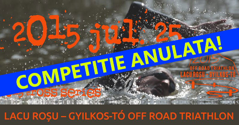 Lacu Rosu Off Road Triathlon 2015 - Competitie Anulata!