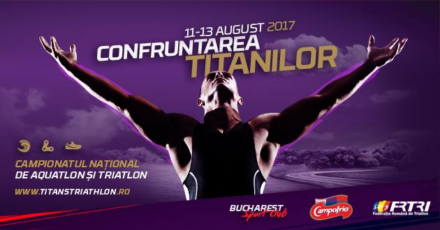 Triatlonul Titanilor - Bucuresti 11-13 august 2017
