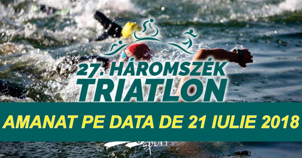 Haromszek Triatlon - amanat pe 21 iulie