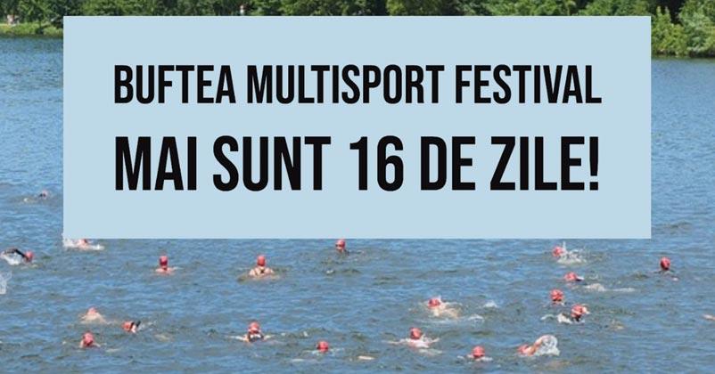 Buftea Multisport Festival 2019 în weekend-ul 22-23 iunie