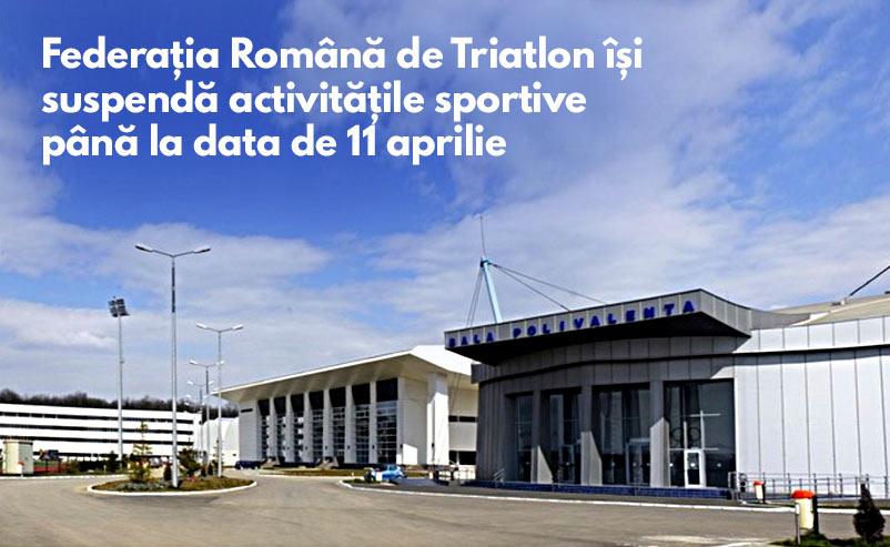 Federatia Romana de Triatlon isi suspenda activitatile sportive pana la data de 11 aprilie